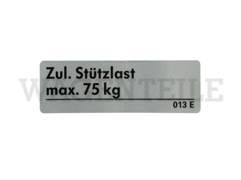 010 092 21A B Aufkleber Stützlast max. 75kg